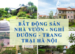 Chuyên Bất động sản nhà vườn, Trang Trại, Nghỉ Dưỡng vùng ven Hà Nội